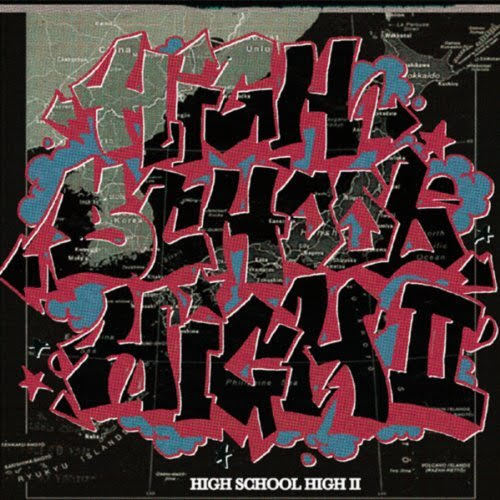 DARTHREIDER & HIDADDY PRESENTS HIGH SCHOOL HIGH! ~高校生RAP!!! VOL.2