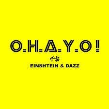 下拓「O.H.A.Y.O! feat. EINSHTEIN & DAZZ」